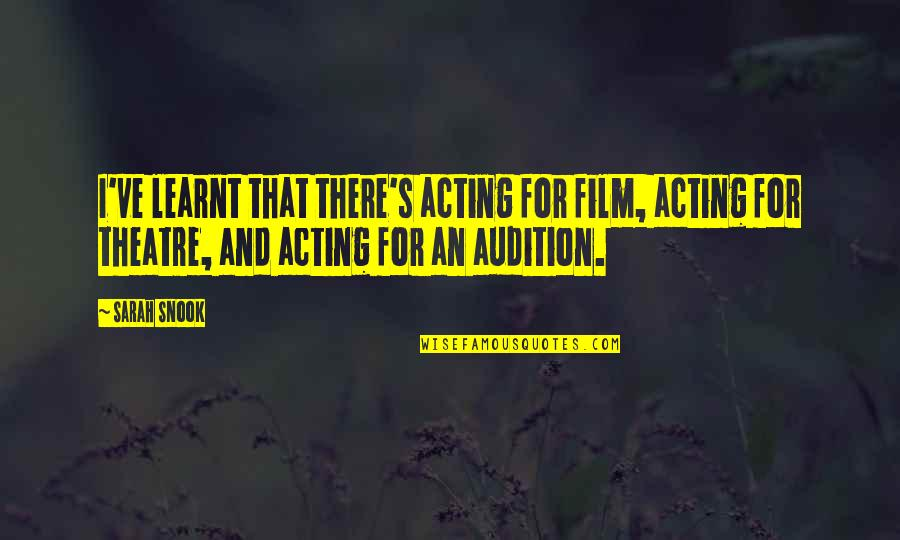 Theatre And Acting Quotes By Sarah Snook: I've learnt that there's acting for film, acting