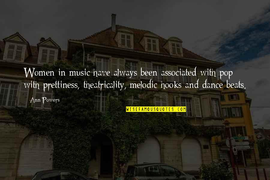 Theatricality Quotes By Ann Powers: Women in music have always been associated with