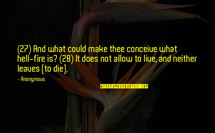 Thee Quotes By Anonymous: (27) And what could make thee conceive what