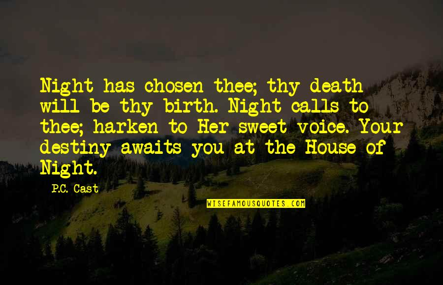Thee Quotes By P.C. Cast: Night has chosen thee; thy death will be
