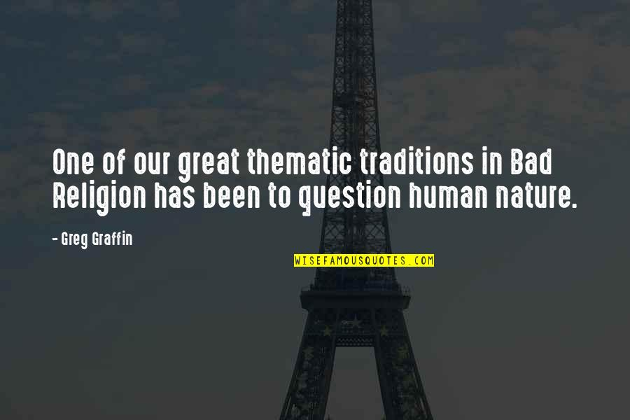 Thematic Quotes By Greg Graffin: One of our great thematic traditions in Bad