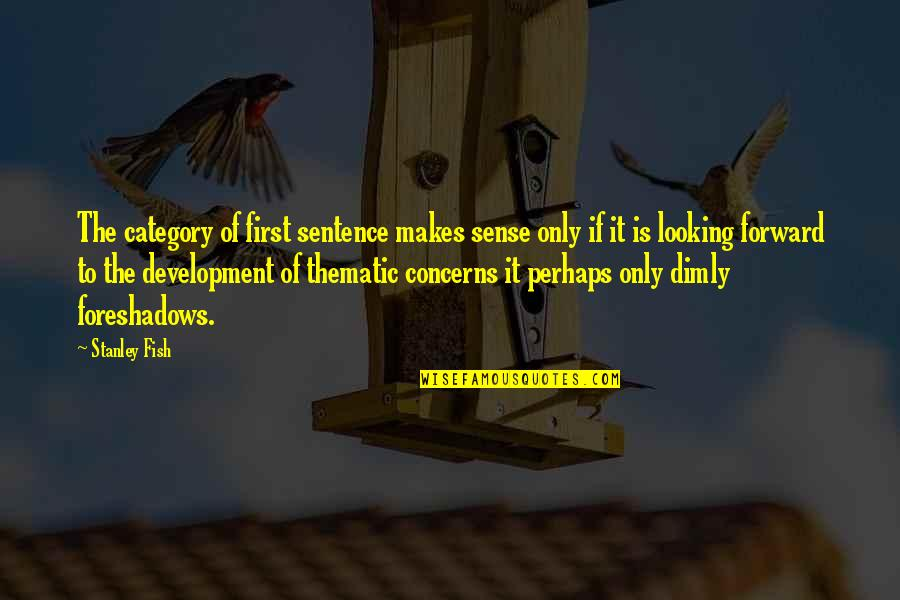 Thematic Quotes By Stanley Fish: The category of first sentence makes sense only