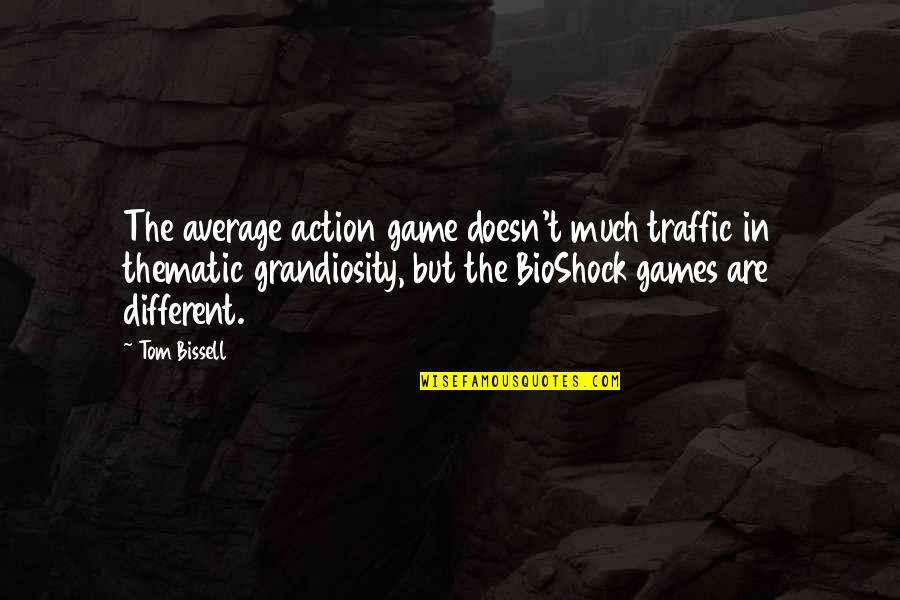 Thematic Quotes By Tom Bissell: The average action game doesn't much traffic in