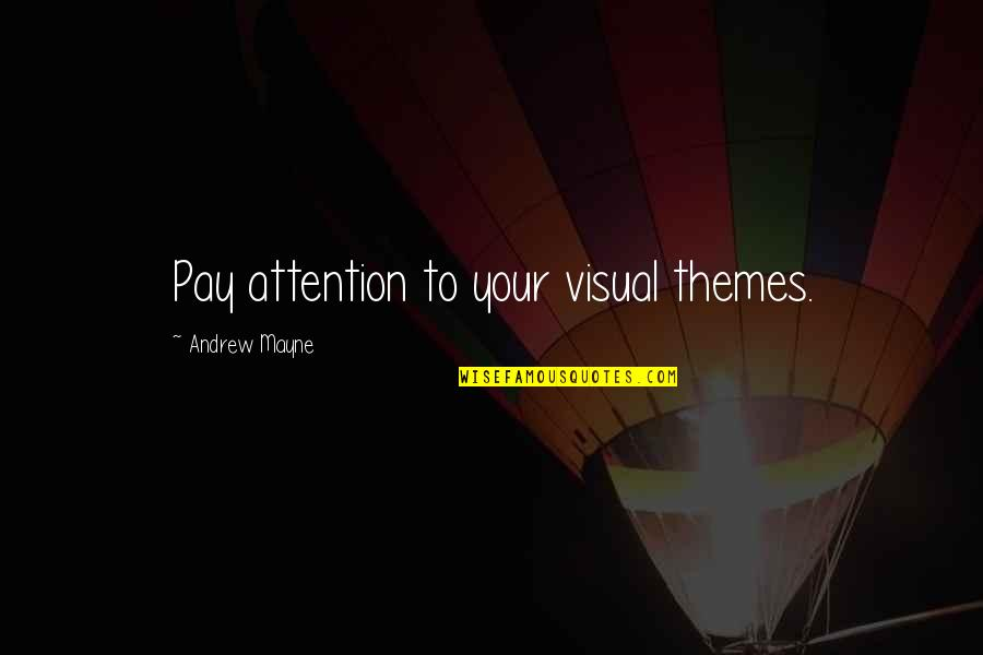 Theme Quotes By Andrew Mayne: Pay attention to your visual themes.
