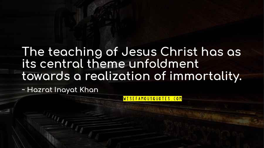 Theme Quotes By Hazrat Inayat Khan: The teaching of Jesus Christ has as its