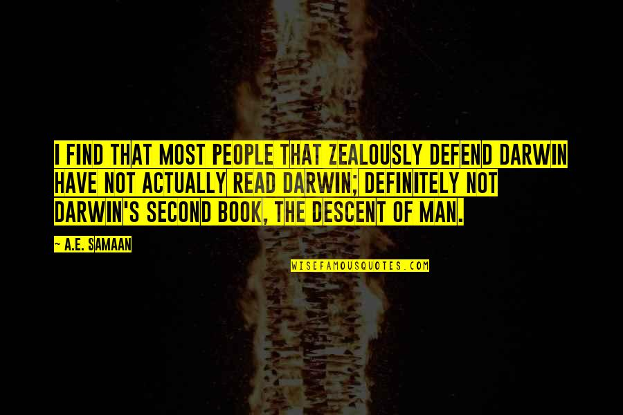 Theory's Quotes By A.E. Samaan: I find that most people that zealously defend