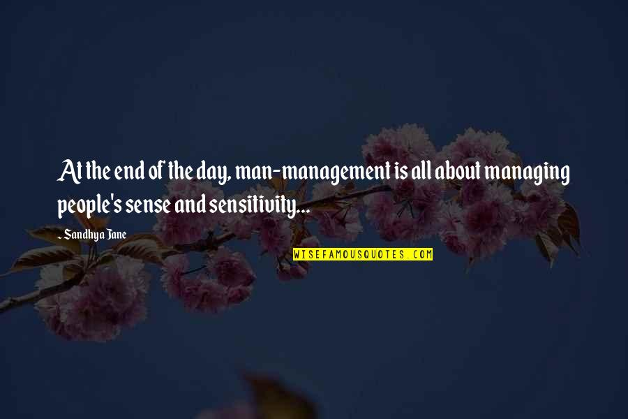 Theory's Quotes By Sandhya Jane: At the end of the day, man-management is