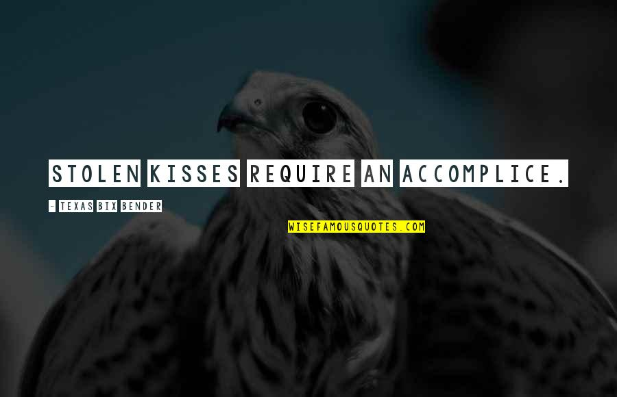 Thepla Quotes By Texas Bix Bender: Stolen kisses require an accomplice.