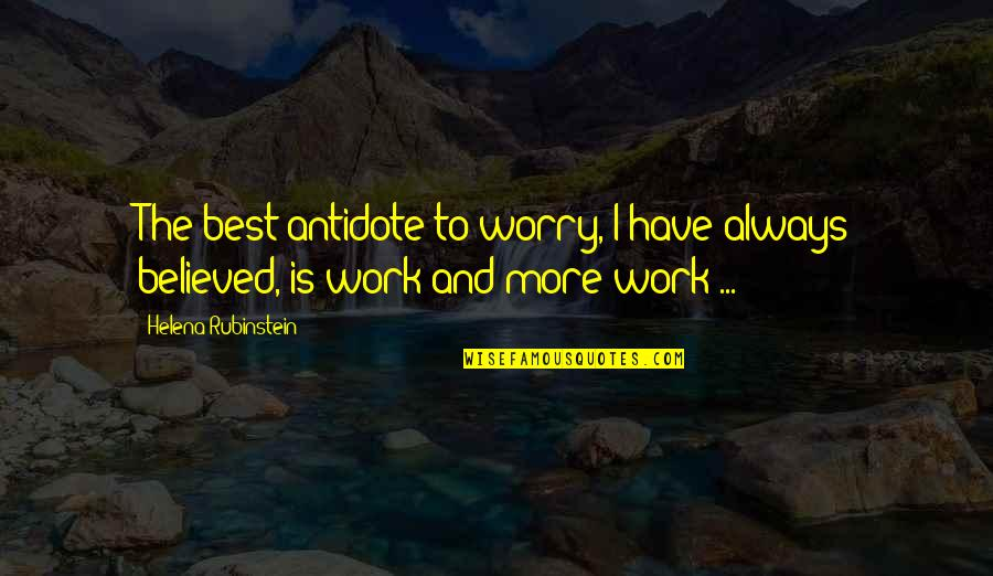 Therapeutic Alliance Quotes By Helena Rubinstein: The best antidote to worry, I have always