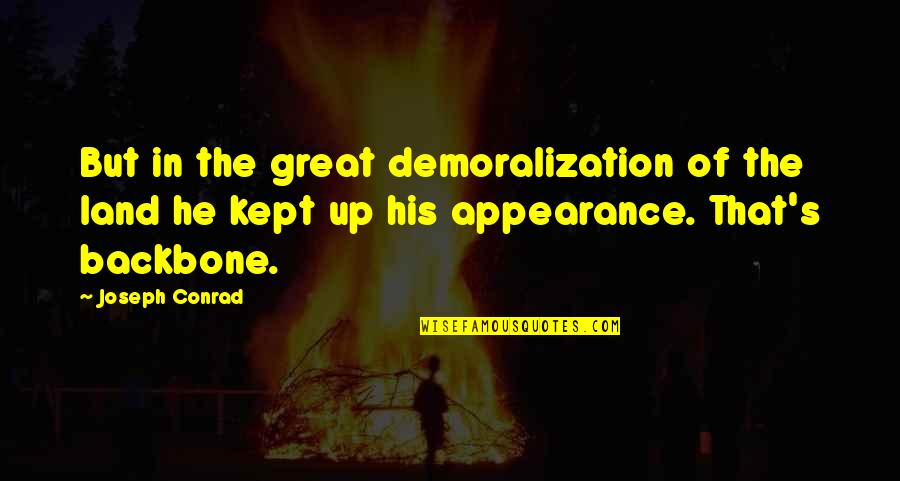Therapeutic Alliance Quotes By Joseph Conrad: But in the great demoralization of the land