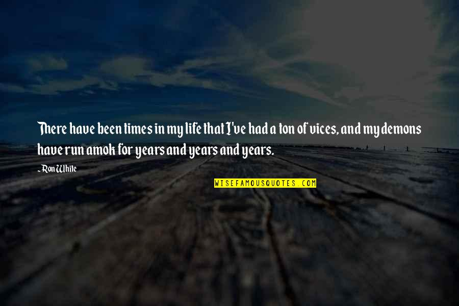 Therapeutic Alliance Quotes By Ron White: There have been times in my life that