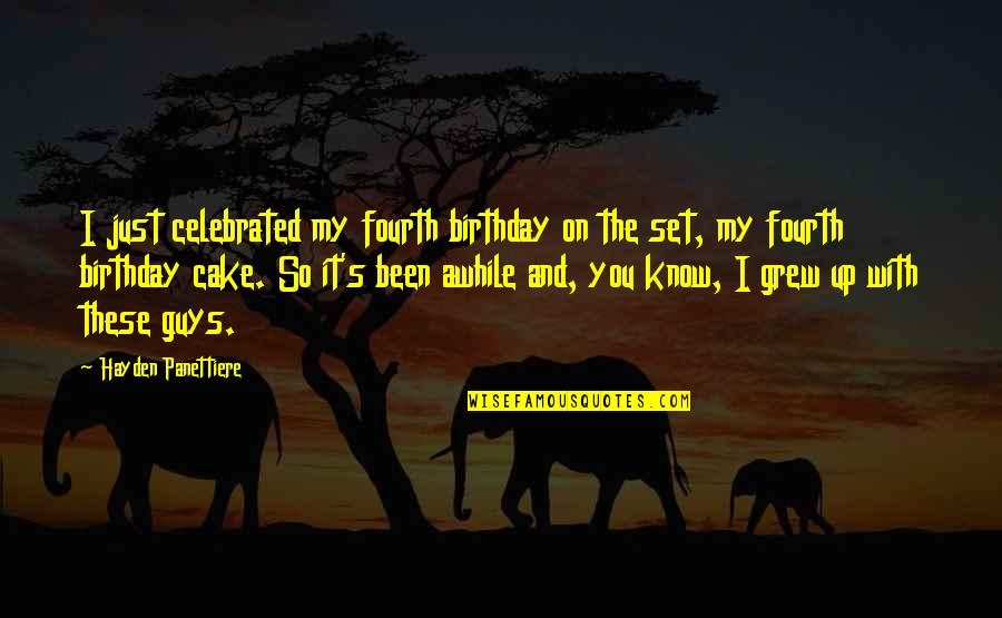 Therapeutic Love Quotes By Hayden Panettiere: I just celebrated my fourth birthday on the