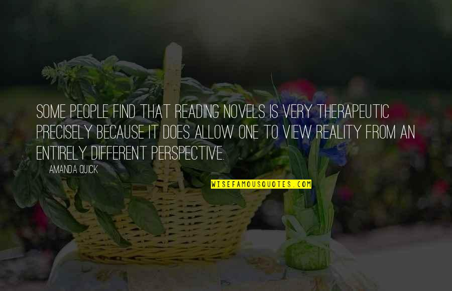Therapeutic Quotes By Amanda Quick: Some people find that reading novels is very
