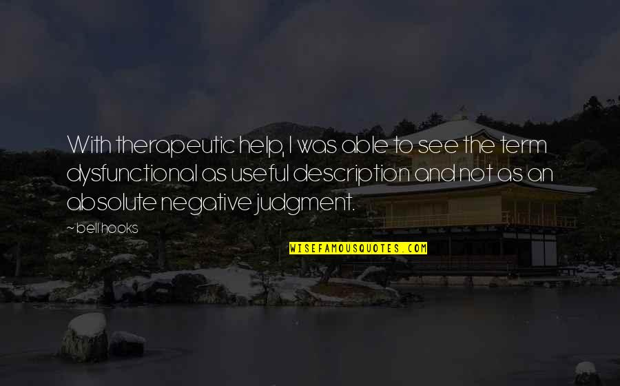 Therapeutic Quotes By Bell Hooks: With therapeutic help, I was able to see