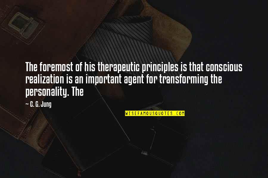 Therapeutic Quotes By C. G. Jung: The foremost of his therapeutic principles is that