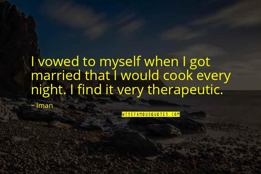 Therapeutic Quotes By Iman: I vowed to myself when I got married