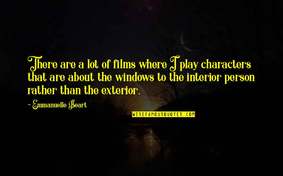 There Are Quotes By Emmanuelle Beart: There are a lot of films where I