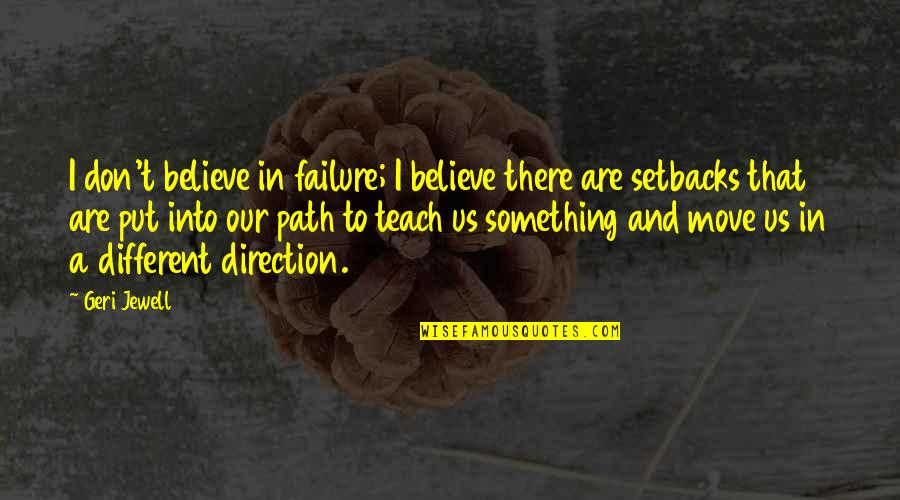 There Are Quotes By Geri Jewell: I don't believe in failure; I believe there