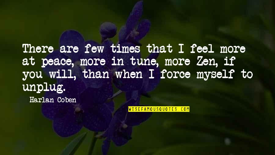There Are Quotes By Harlan Coben: There are few times that I feel more