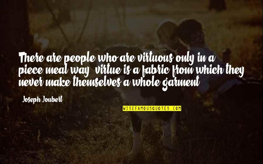There Are Quotes By Joseph Joubert: There are people who are virtuous only in