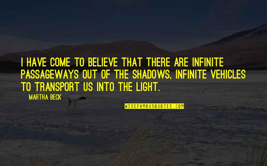There Are Quotes By Martha Beck: I have come to believe that there are