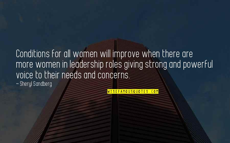 There Are Quotes By Sheryl Sandberg: Conditions for all women will improve when there