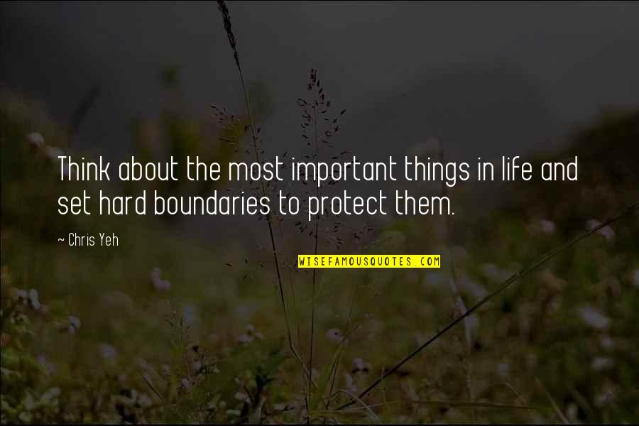 There More Important Things Life Quotes By Chris Yeh: Think about the most important things in life