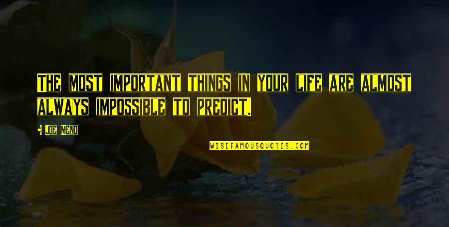 There More Important Things Life Quotes By Joe Meno: The most important things in your life are