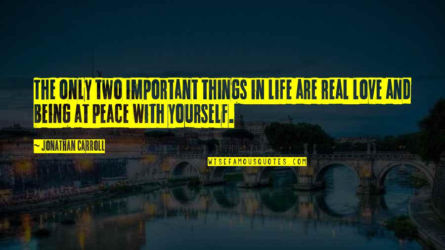 There More Important Things Life Quotes By Jonathan Carroll: The only two important things in life are