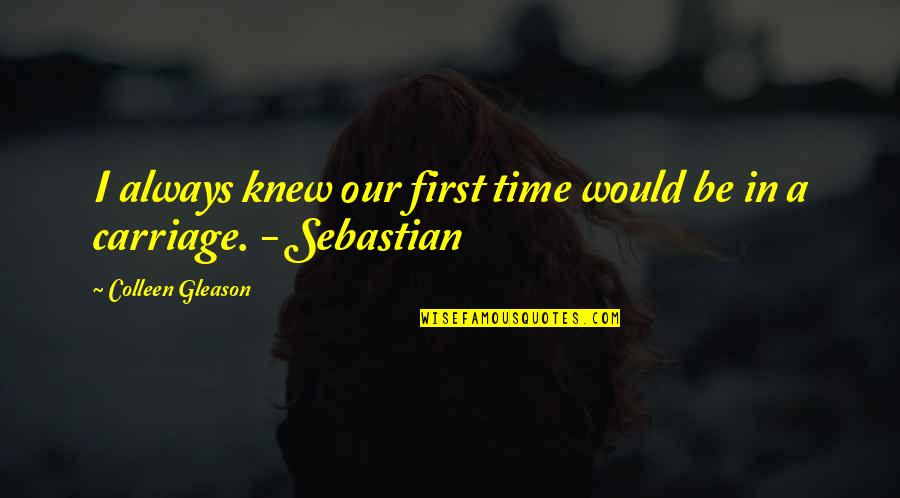 There's Always A First Time Quotes By Colleen Gleason: I always knew our first time would be