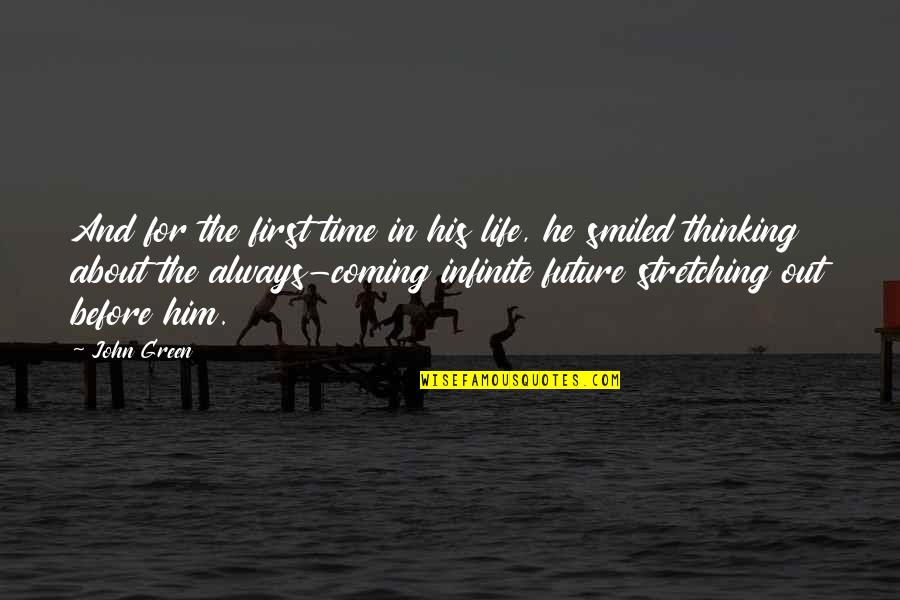 There's Always A First Time Quotes By John Green: And for the first time in his life,