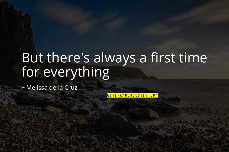 There's Always A First Time Quotes By Melissa De La Cruz: But there's always a first time for everything