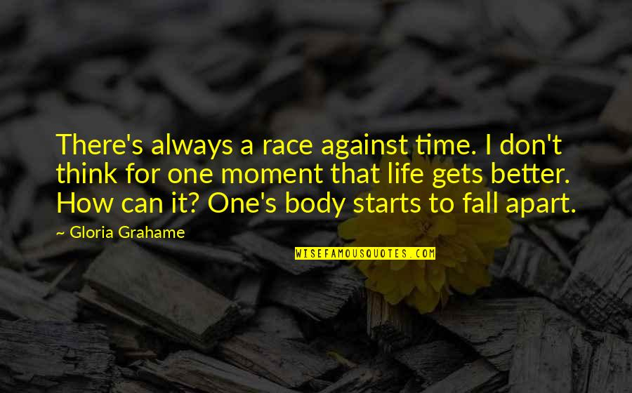 There's Always Better Quotes By Gloria Grahame: There's always a race against time. I don't