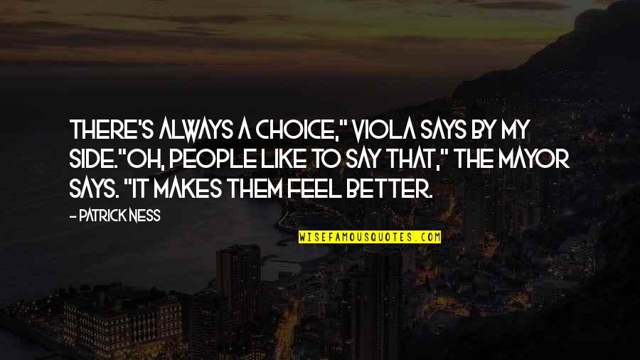 """There's Always Better Quotes By Patrick Ness: There's always a choice,"""" Viola says by my"""