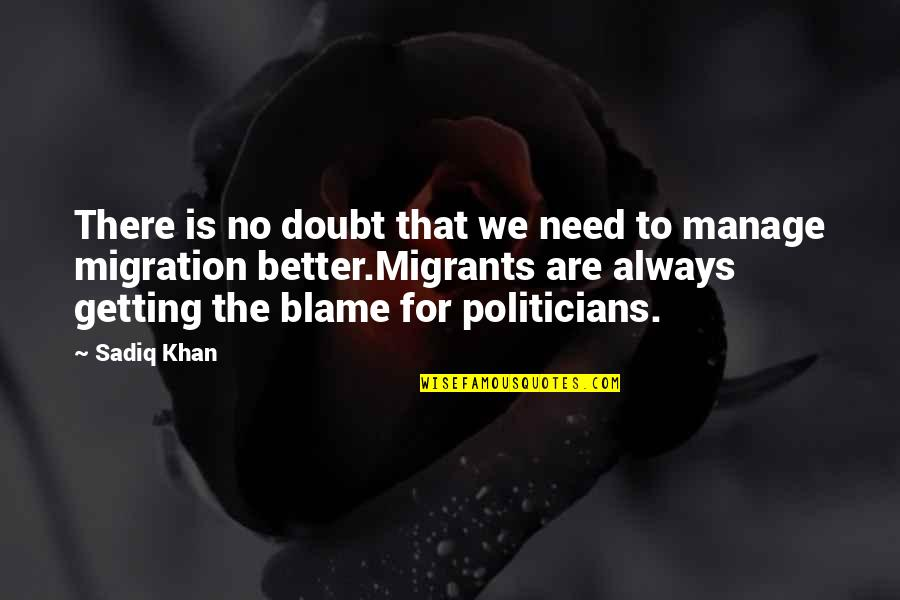 There's Always Better Quotes By Sadiq Khan: There is no doubt that we need to