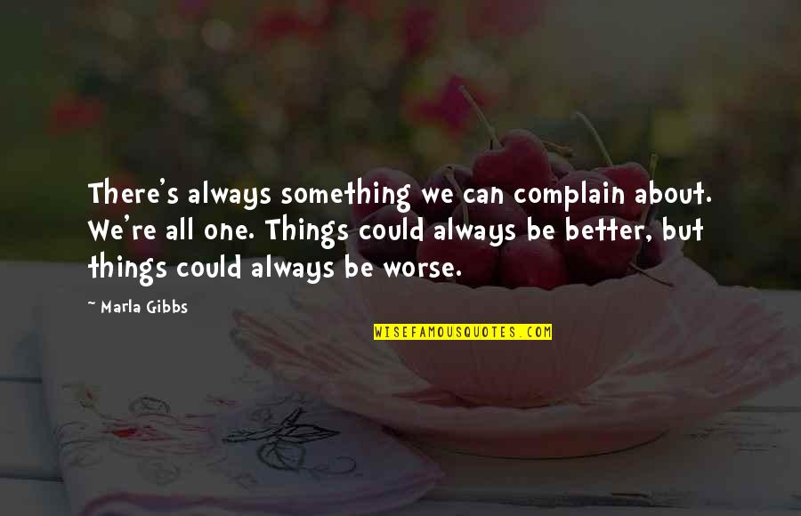 There's Always Something Better Quotes By Marla Gibbs: There's always something we can complain about. We're