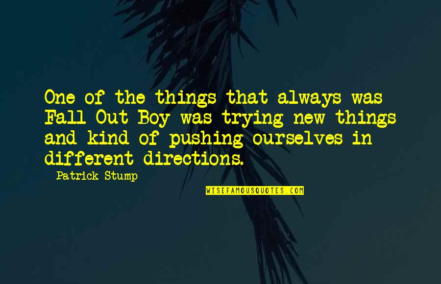 There's Always That One Boy Quotes By Patrick Stump: One of the things that always was Fall