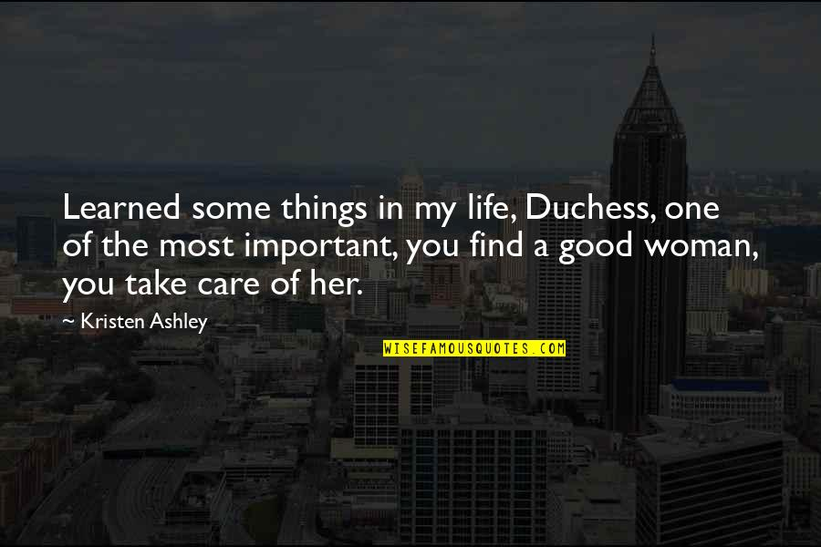 There's More Important Things In Life Quotes By Kristen Ashley: Learned some things in my life, Duchess, one