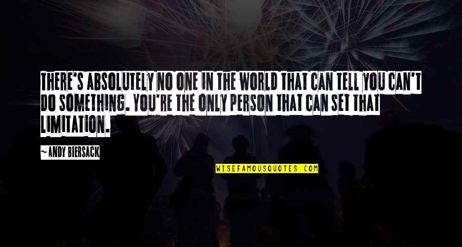 There's One Person Quotes By Andy Biersack: There's absolutely no one in the world that