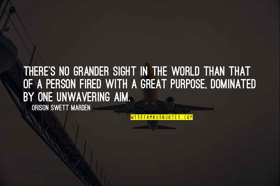 There's One Person Quotes By Orison Swett Marden: There's no grander sight in the world than