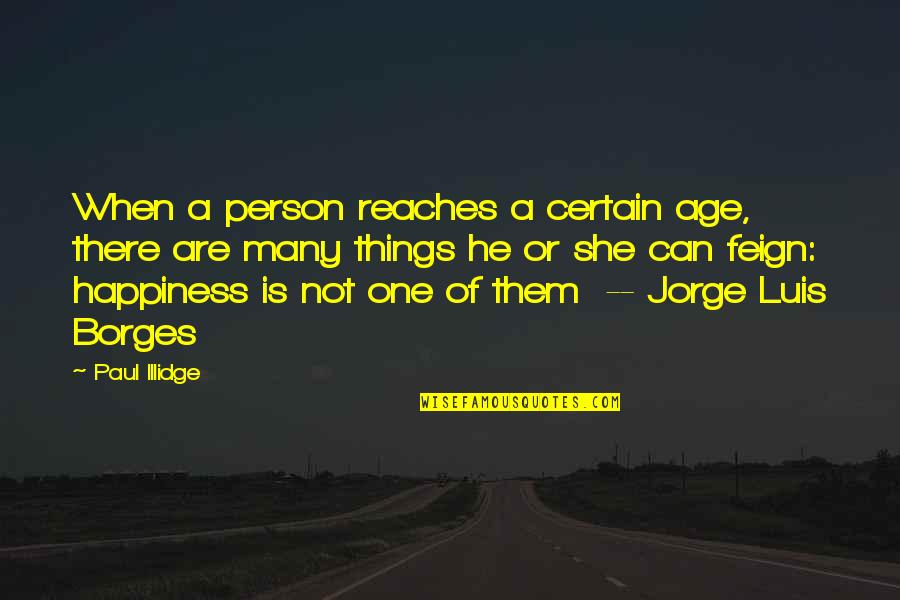 There's One Person Quotes By Paul Illidge: When a person reaches a certain age, there