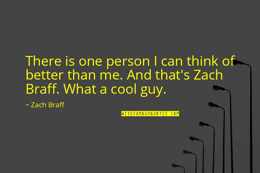 There's One Person Quotes By Zach Braff: There is one person I can think of