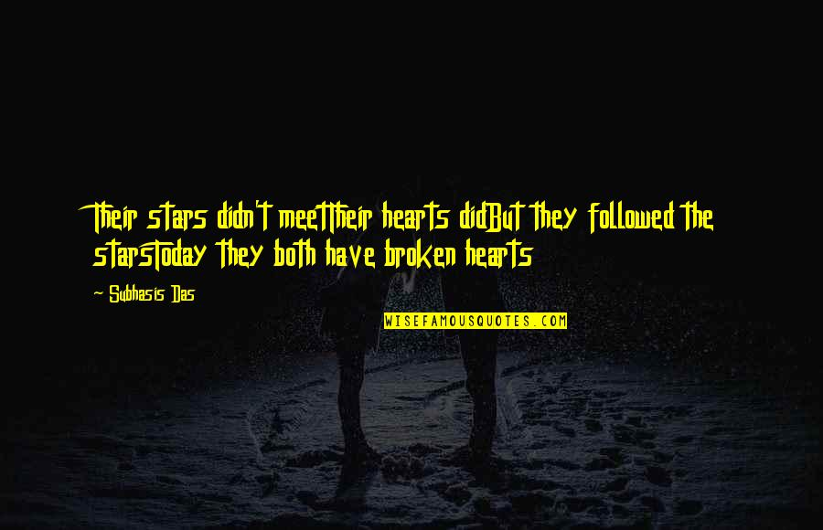 These Broken Stars Quotes By Subhasis Das: Their stars didn't meetTheir hearts didBut they followed