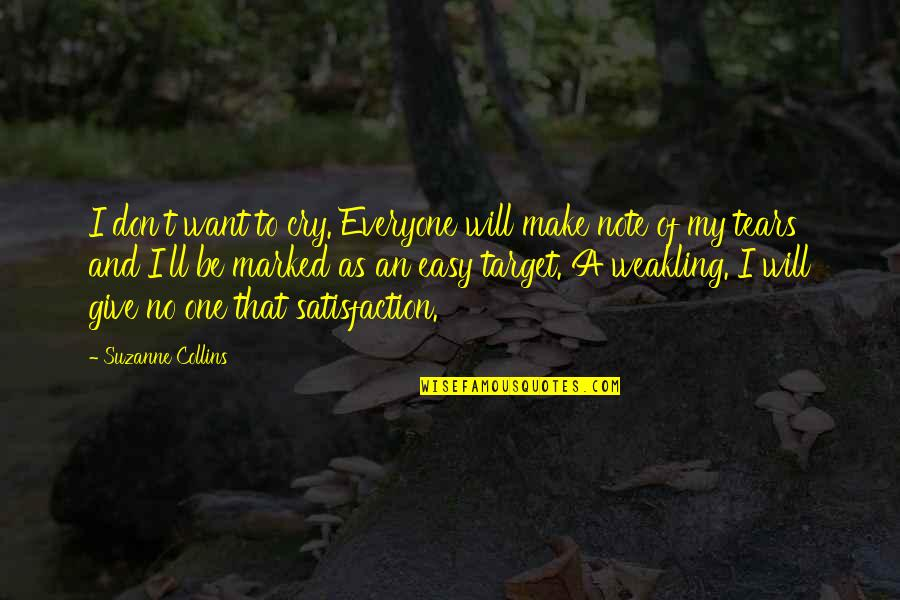 These Tears I Cry Quotes By Suzanne Collins: I don't want to cry. Everyone will make