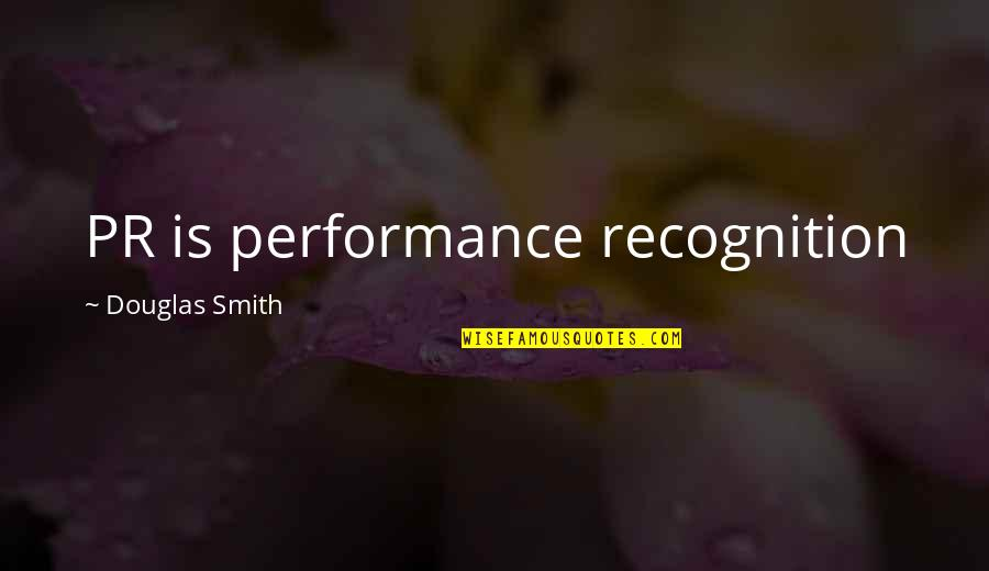 Theta Quotes By Douglas Smith: PR is performance recognition