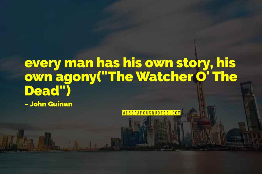 Theta Quotes By John Guinan: every man has his own story, his own