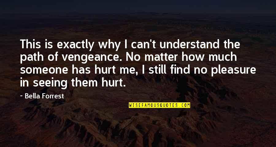 They Can't Understand Me Quotes By Bella Forrest: This is exactly why I can't understand the