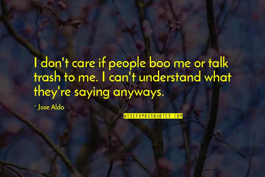 They Can't Understand Me Quotes By Jose Aldo: I don't care if people boo me or