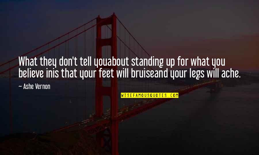 They Don't Believe Quotes By Ashe Vernon: What they don't tell youabout standing up for