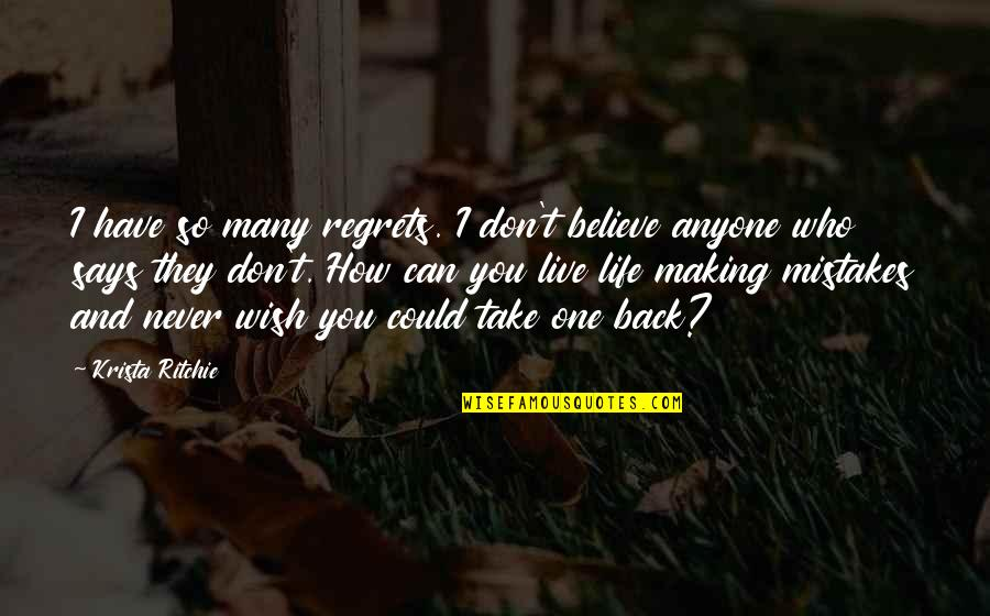 They Don't Believe Quotes By Krista Ritchie: I have so many regrets. I don't believe